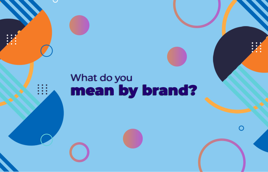 What do you mean by brand