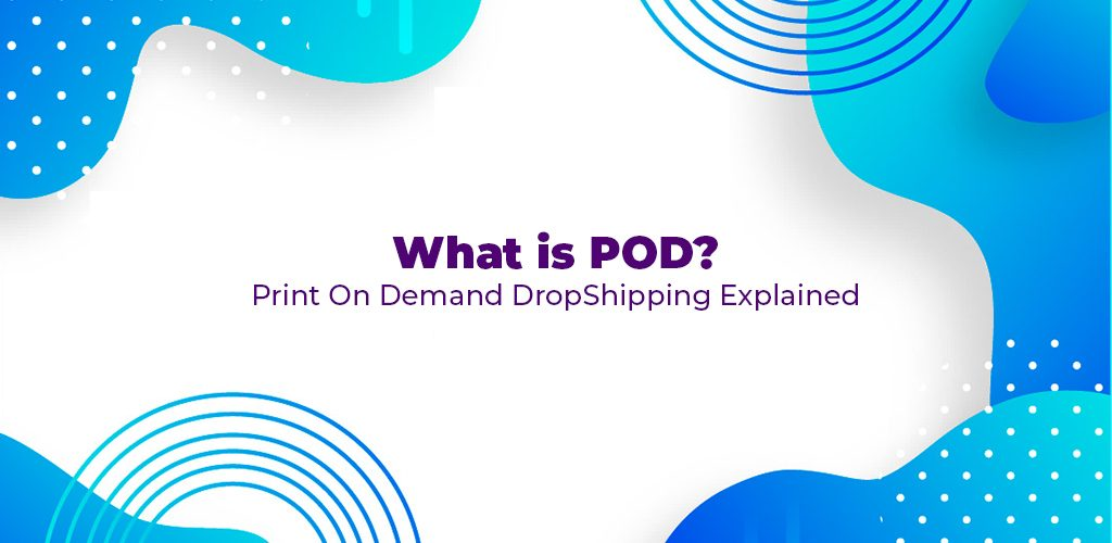 What-Is-Pod-Print-On-Demand-Dropshipping-Explained-Avasam