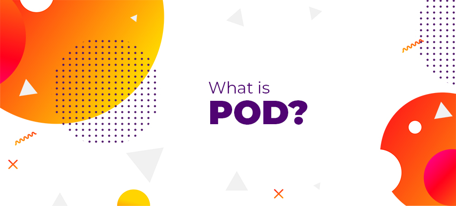 What is POD