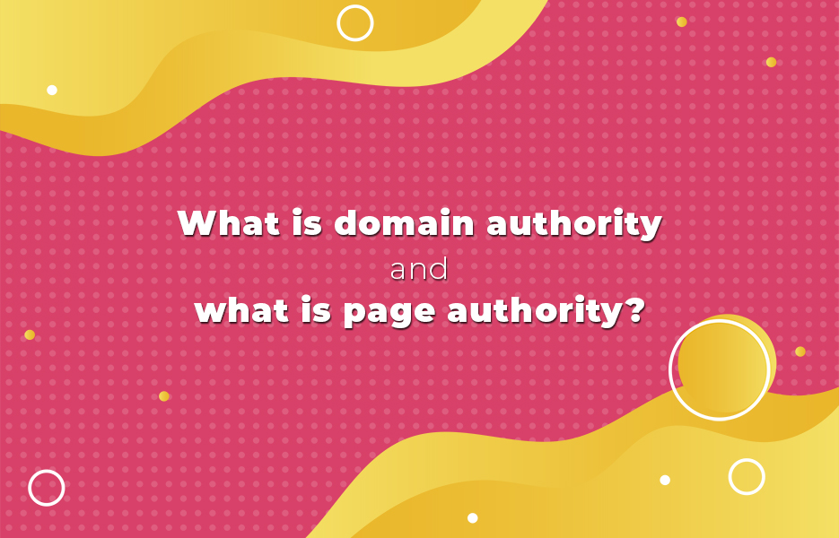 What is domain authority and what is page authority