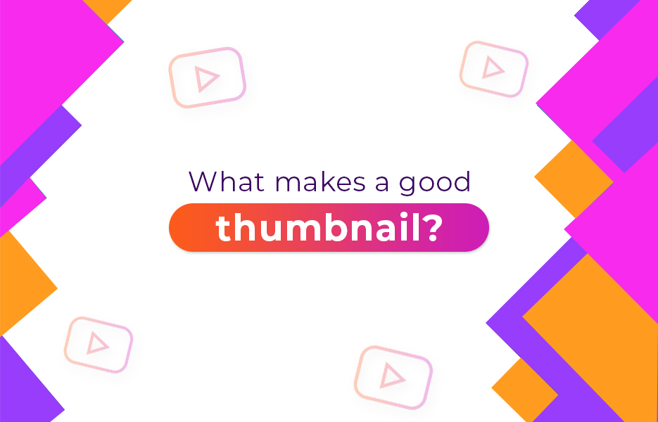 What makes a good thumbnail