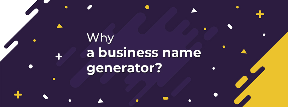 Why a business name generator?