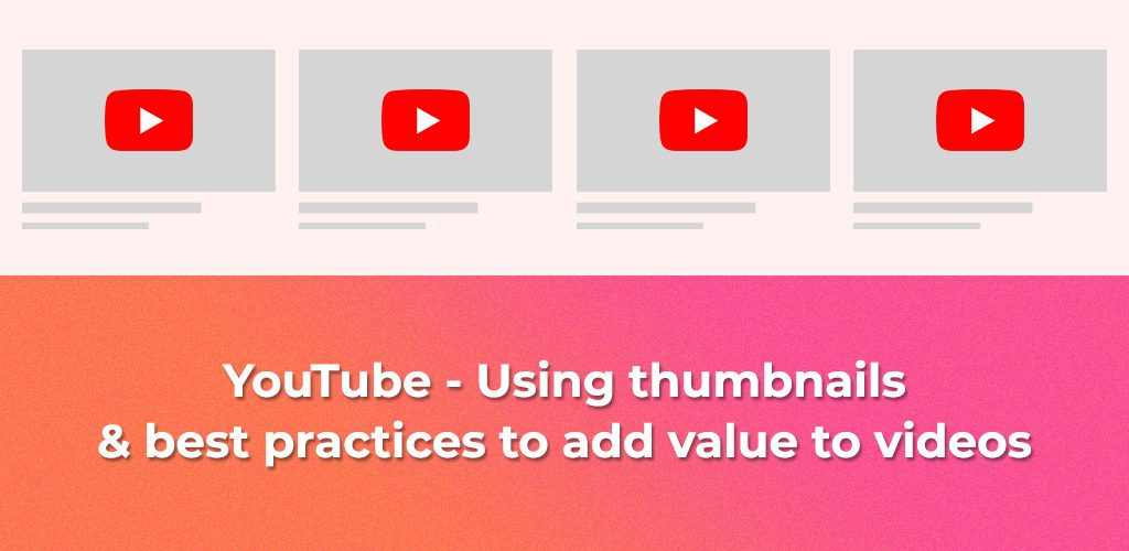 Youtube-Using-Thumbnails-Best-Practices-To-Add-Value-To-Videos-Featured-Image-Avasam