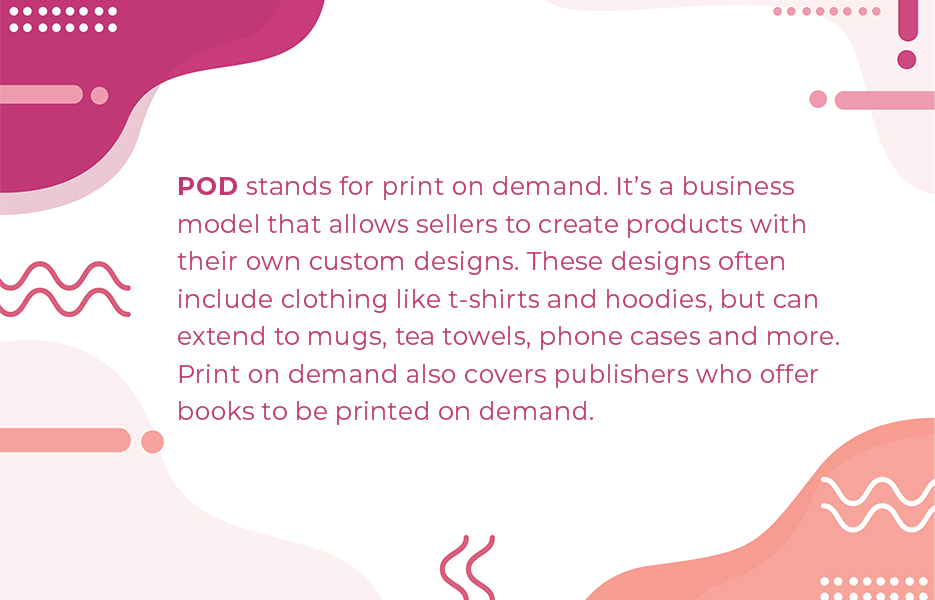 POD stands for print on demand