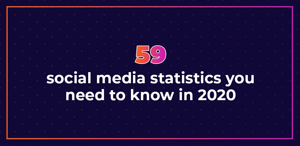 59-Social-Media-Statistics-You-Need-To-Know-In-2020-Avasam