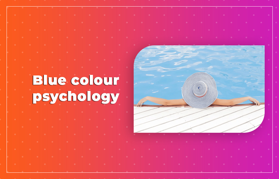 Blue colour psychology