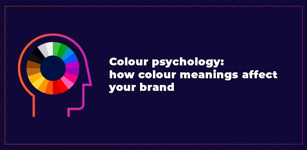 Colour-Psychology-How-Colour-Meanings-Affect-Your-Brand2-Avasam