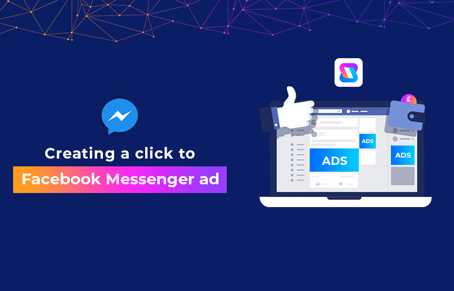 Creating a click to Facebook Messenger ad