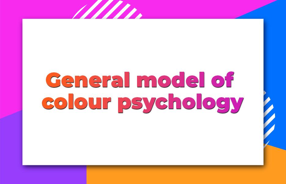 General model of colour psychology