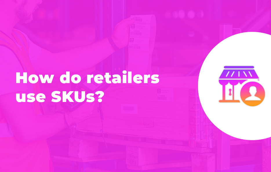 How do retailers use SKUs
