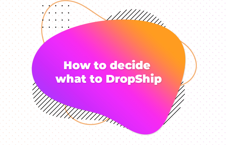 How to decide what to DropShip