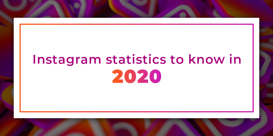 Instagram statistics to know in 2020