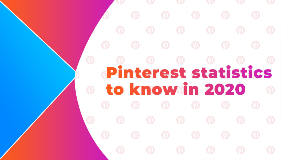 Pinterest statistics to know in 2020