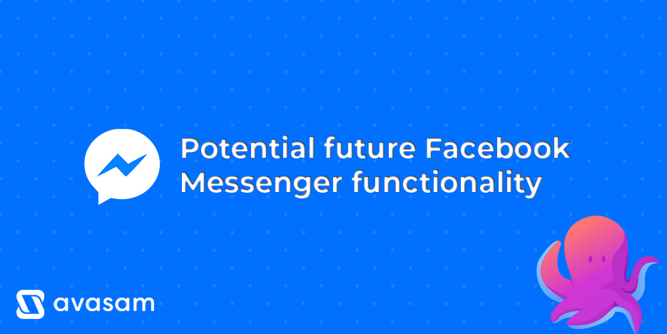 Potential future Facebook Messenger functionality