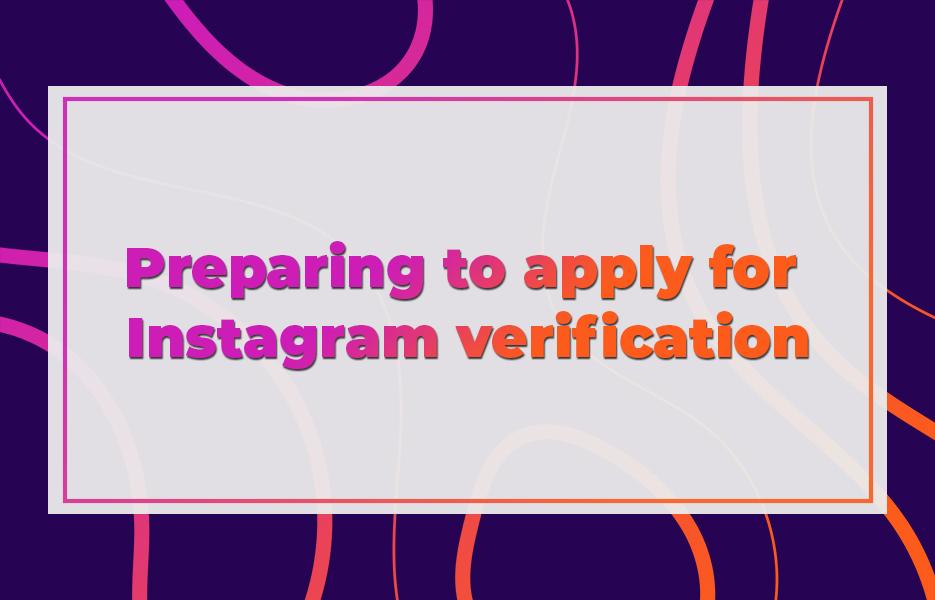 Preparing to apply for Instagram verification