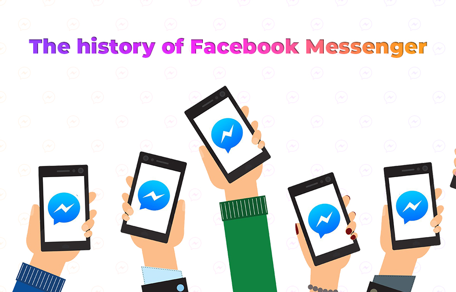 The history of Facebook Messenger