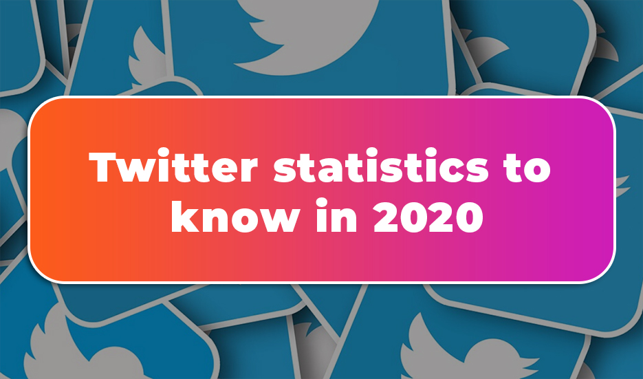 Twitter statistics to know in 2020