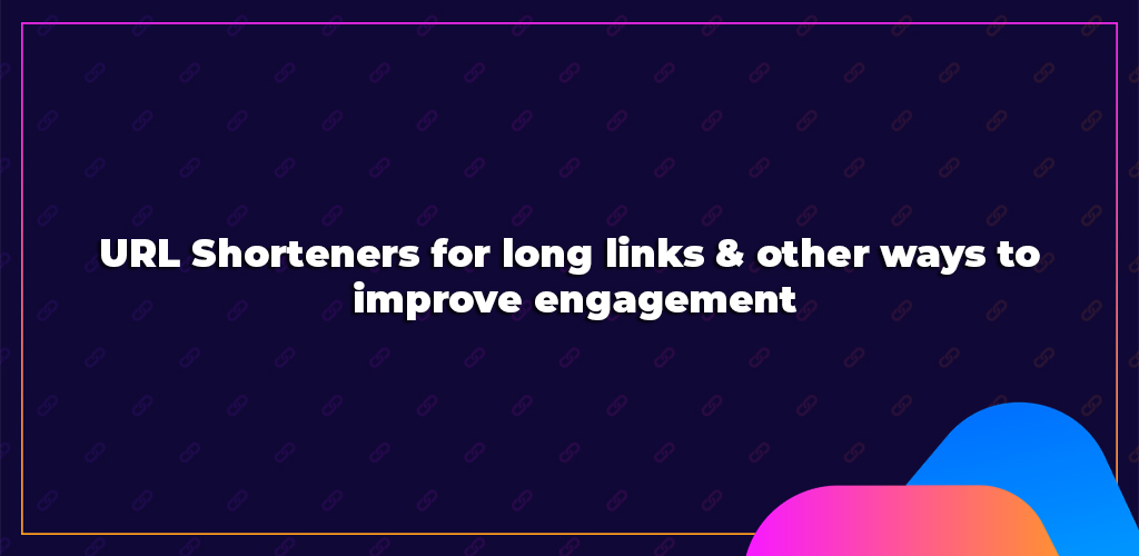 Url-Shorteners-For-Long-Links-Other-Ways-To-Improve-Engagement-Feature-Image-Avasam