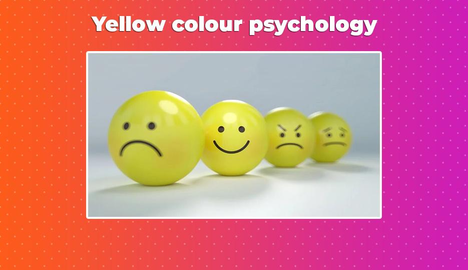 Yellow colour psychology