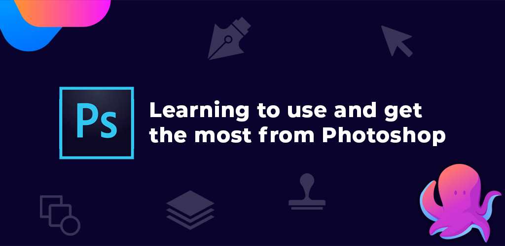 Learning-To-Use-And-Get-The-Most-From-Photoshop-New-Avasam