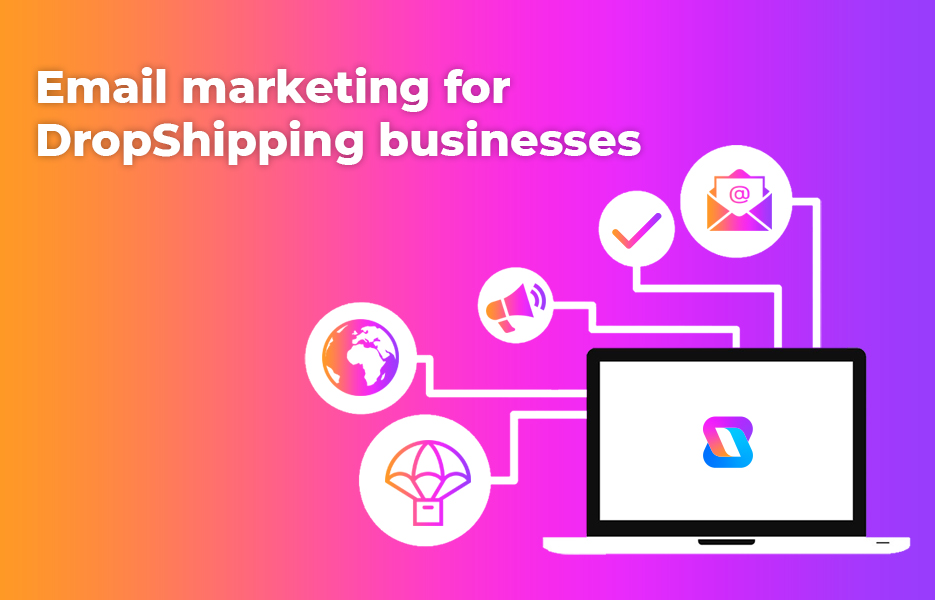 Email marketing for DropShipping businesses