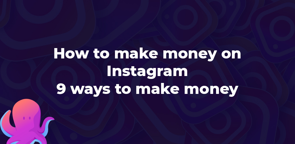 How-To-Make-Money-On-Instagram-In-2020-9-Ways-To-Make-Money2-Avasam