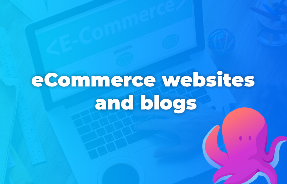eCommerce websites and blogs