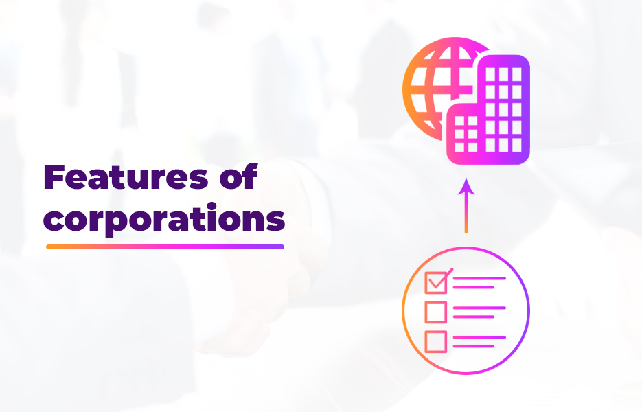 Features of corporations