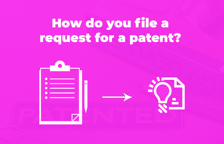 How do you file a request for a patent