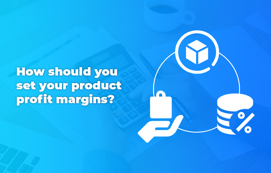 How should you set your product profit margins