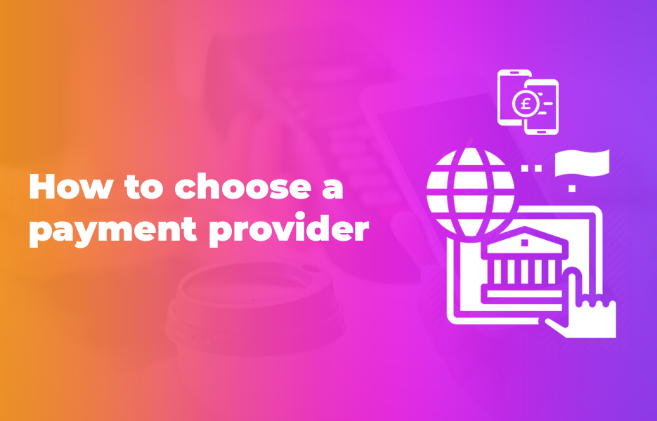 How to choose a payment provider