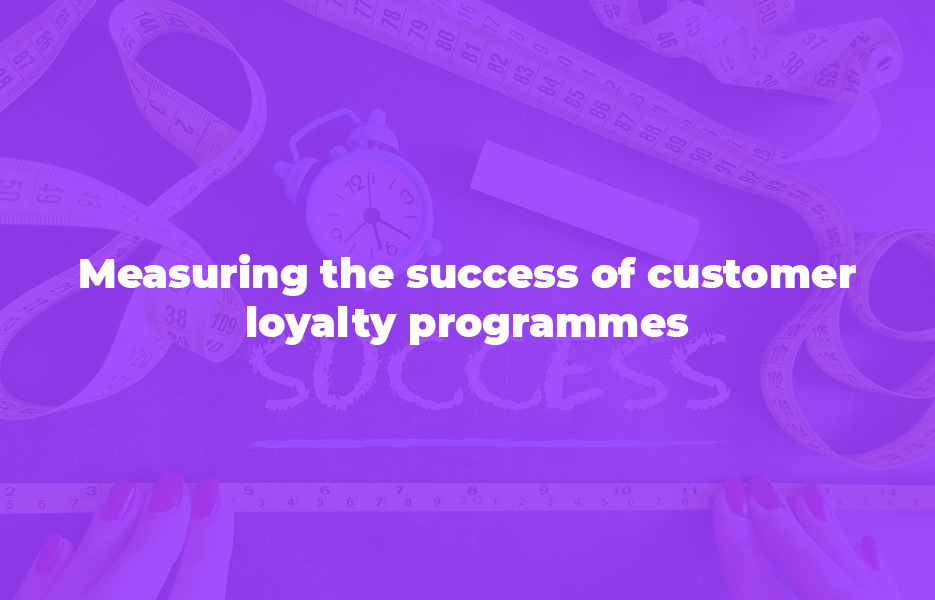 Measuring the success of customer loyalty programmes
