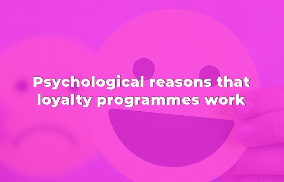 Psychological reasons that loyalty programmes work