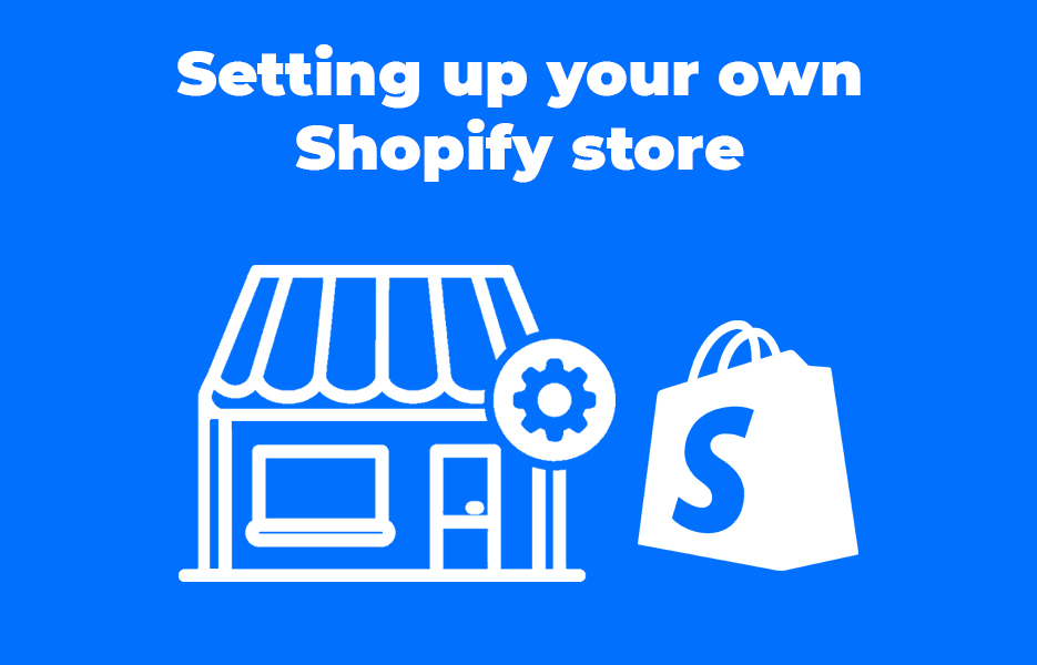 Setting up your own Shopify store