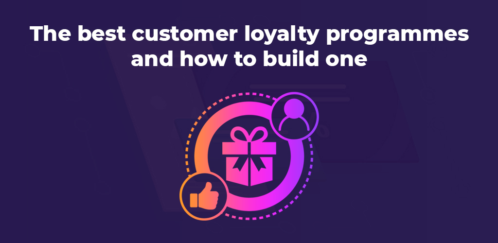 The-Best-Customer-Loyalty-Programmes-And-How-To-Build-One-Avasam