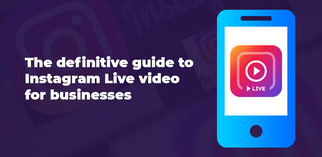 The-Definitive-Guide-To-Instagram-Live-Video-For-Businesses-Avasam