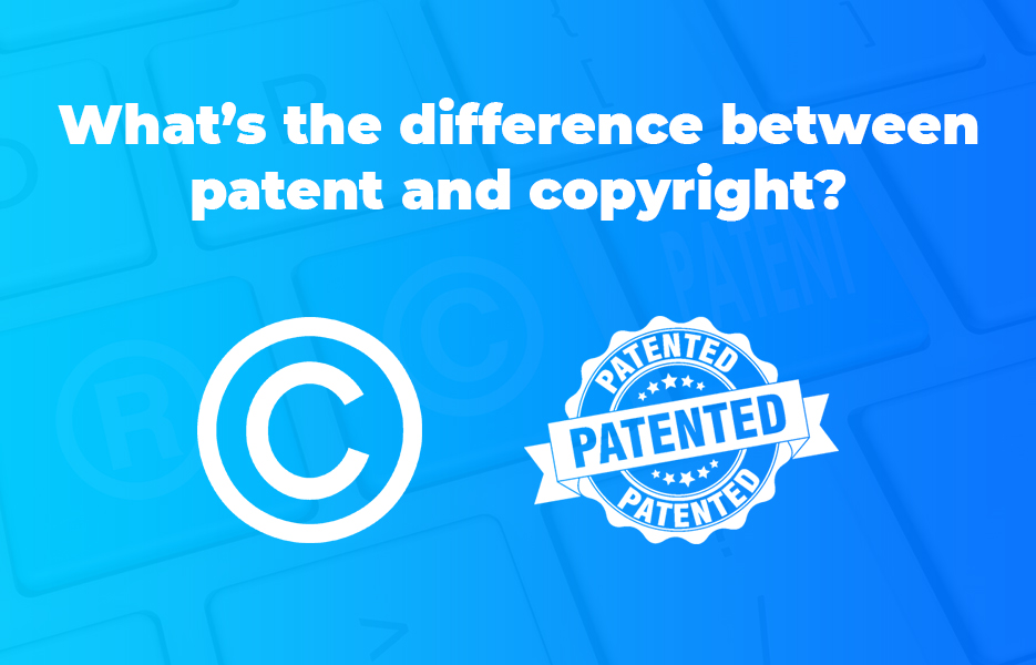What's the difference between patent and copyright
