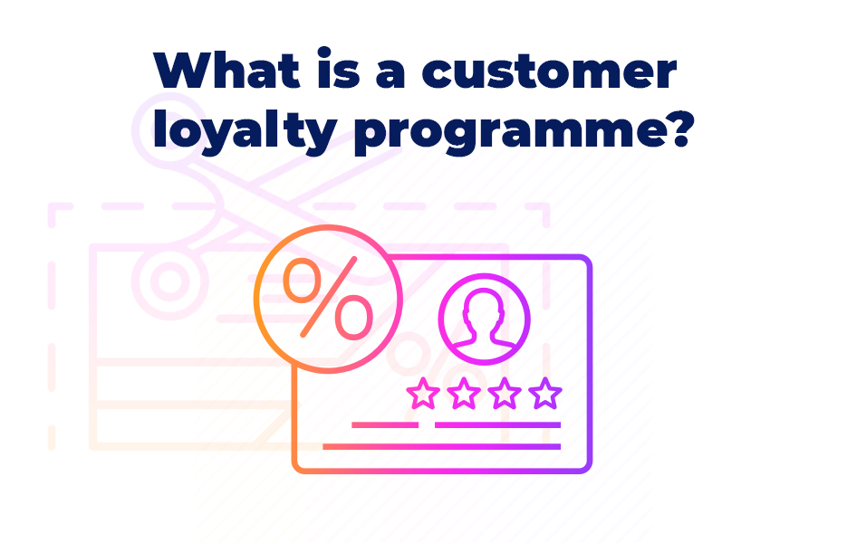 What is a customer loyalty programme