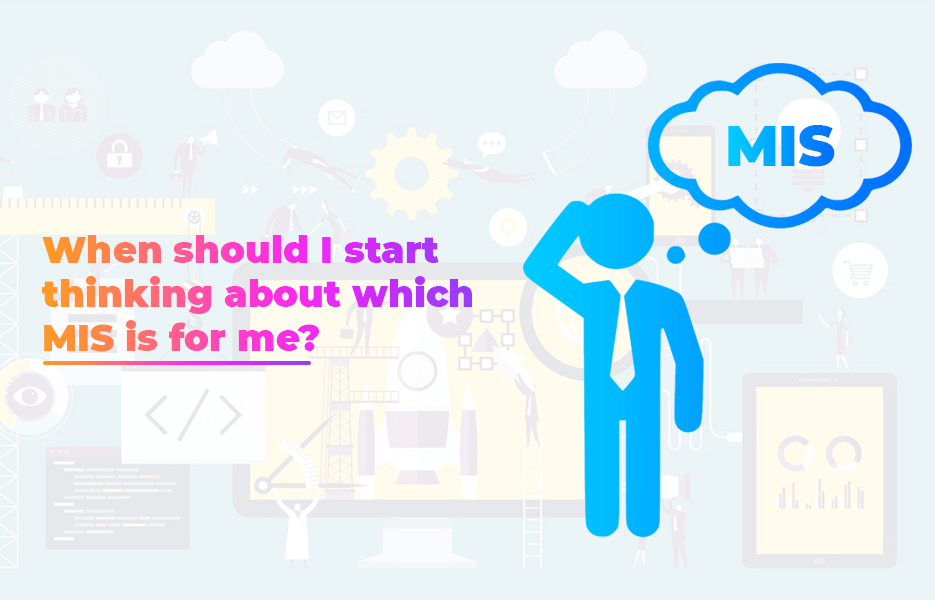 When should I start thinking about which MIS is for me