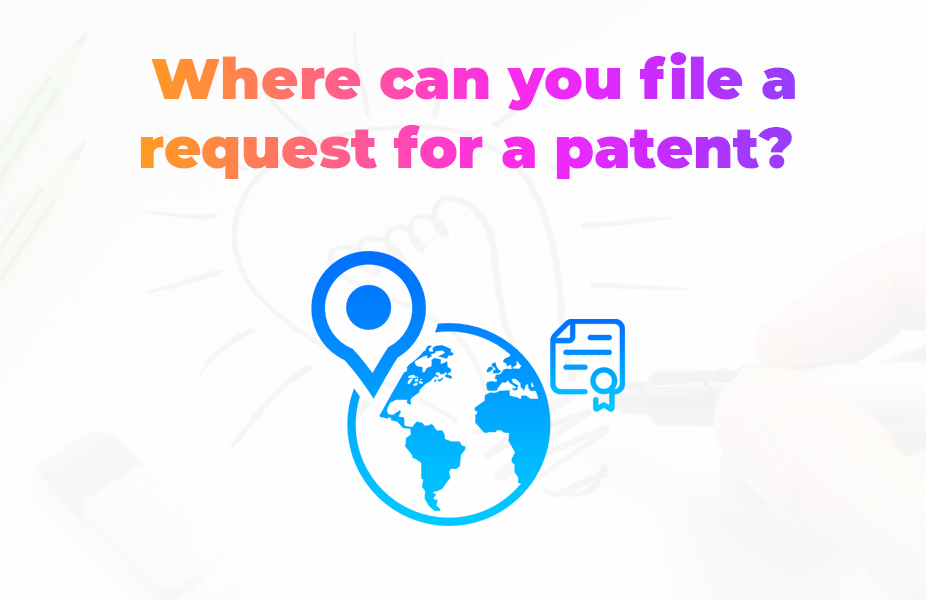 Where can you file a request for a patent