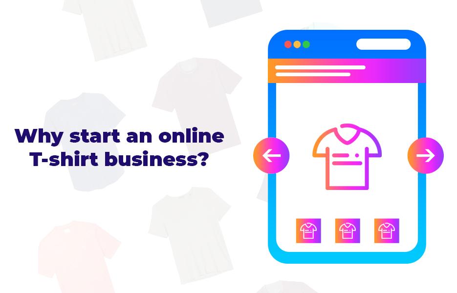 Why-Start-An-Online-T-Shirt-Business