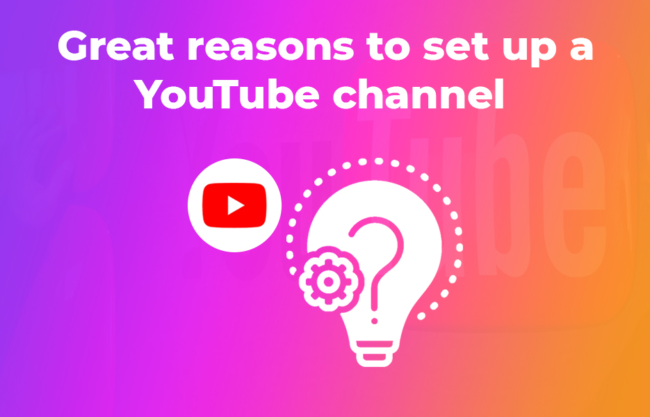 8 great reasons to set up a YouTube channel