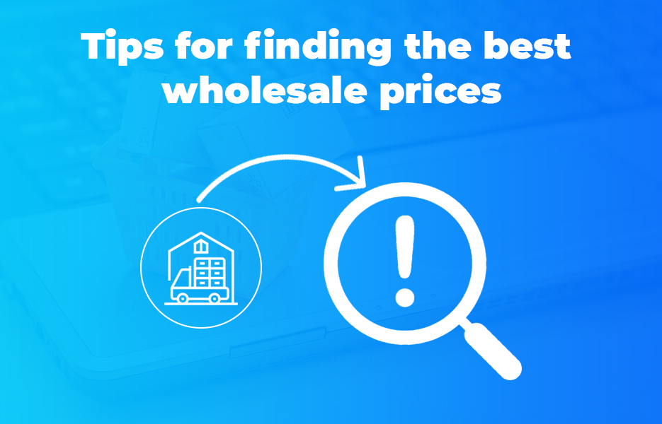 9 tips for finding the best wholesale prices