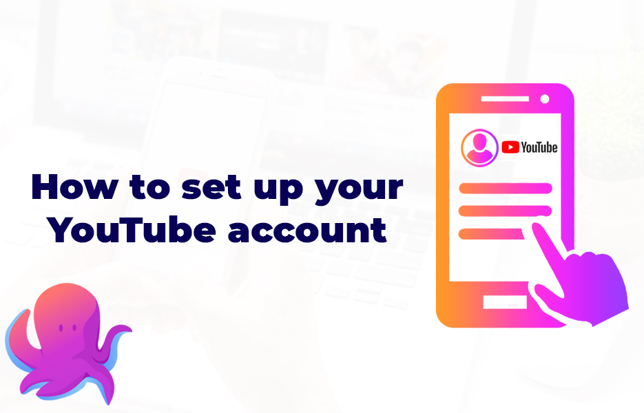 How to set up your YouTube account