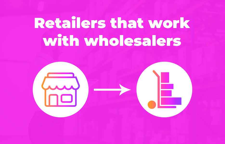 Retailers that work with wholesalers