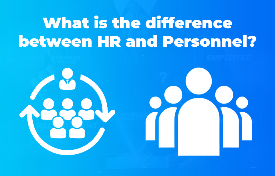 What is the difference between HR and Personnel?