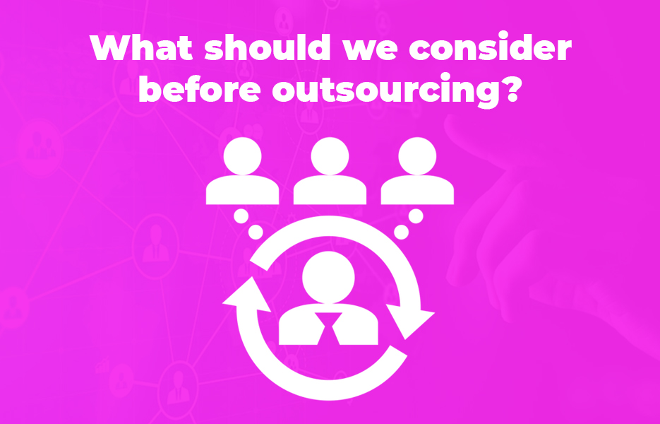 What should we consider before outsourcing