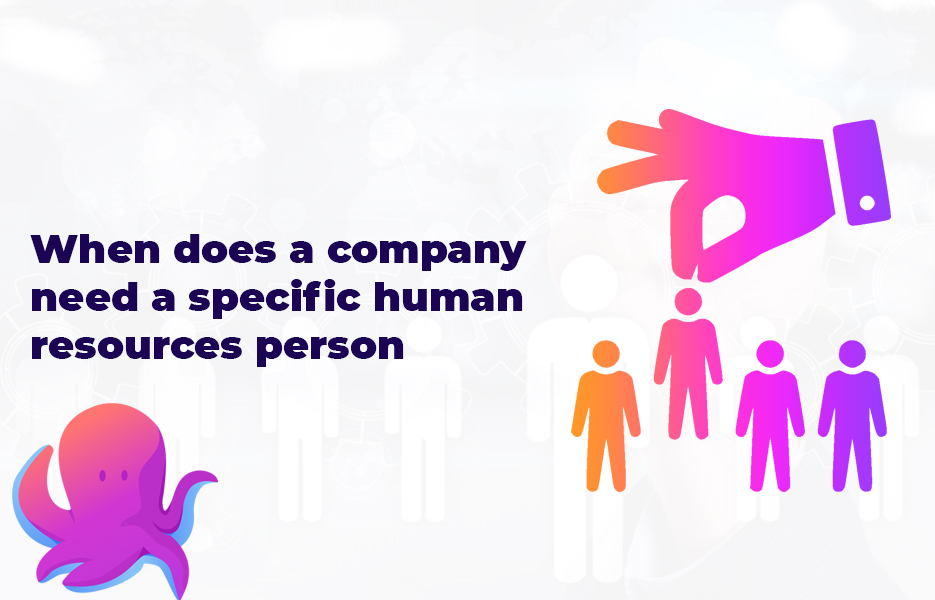 When does a company need a specific human resources person?