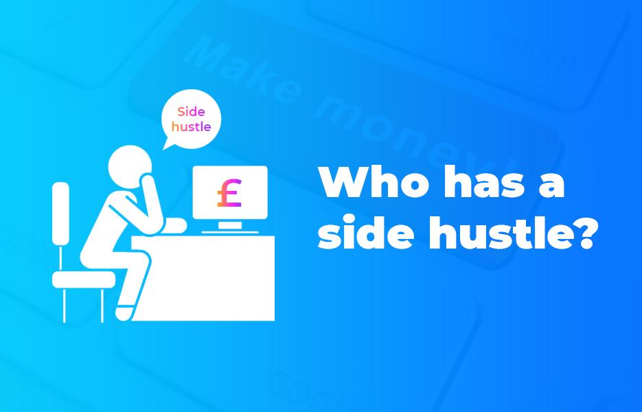 Who has a side hustle