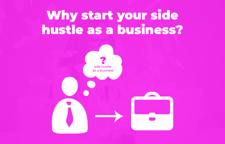 Why start your side hustle as a business